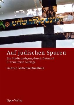 Auf jüdischen Spuren von Mitschke-Buchholz,  Gudrun