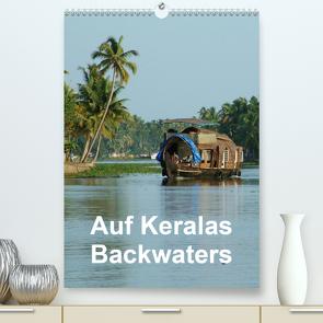 Auf Keralas Backwaters (Premium, hochwertiger DIN A2 Wandkalender 2021, Kunstdruck in Hochglanz) von Rudolf Blank,  Dr.