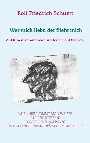 Auf Knien kommt man weiter als auf Stelzen von Schuett,  Rolf Friedrich