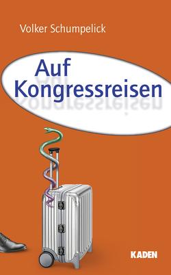 Auf Kongressreisen von Mercker,  Hannes, Schackert,  Gabriele, Schumpelick,  Volker