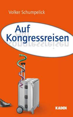 Auf Kongressreisen von Schumpelick,  Volker