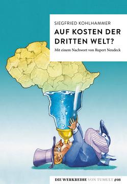Auf Kosten der Dritten Welt? von Kohlhammer,  Siegfried, Neudeck,  Rupert