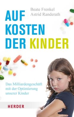 Auf Kosten der Kinder von Brodbeck,  Nina, Frenkel,  Beate, Randerath,  Astrid
