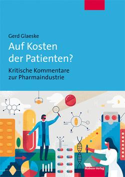 Auf Kosten der Patienten? von Glaeske,  Gerd
