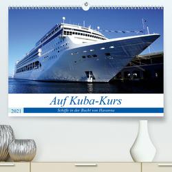 Auf Kuba-Kurs – Schiffe in der Bucht von Havanna (Premium, hochwertiger DIN A2 Wandkalender 2021, Kunstdruck in Hochglanz) von von Loewis of Menar,  Henning