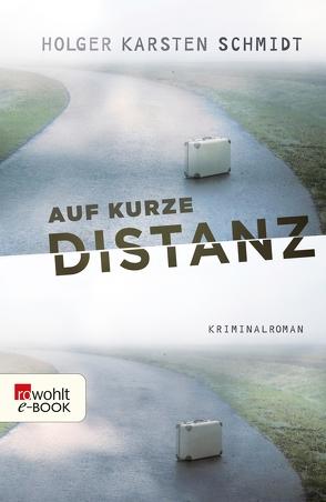 Auf kurze Distanz von Schmidt,  Holger Karsten