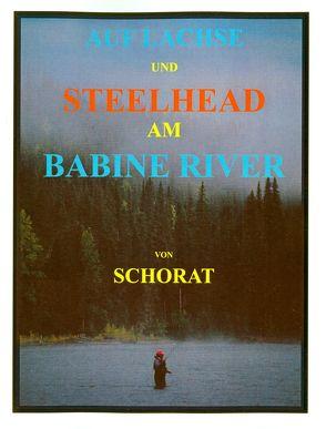 AUF LACHSE UND STEELHEAD AM BABINE RIVER von Schorat,  W
