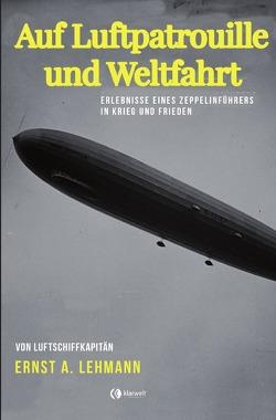 Auf Luftpatrouille und Weltfahrt von Lehmann,  Ernst A.