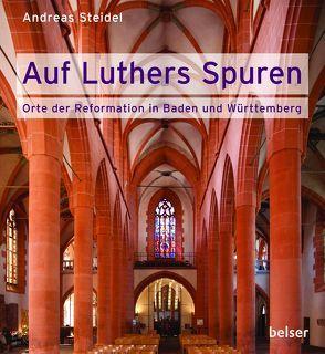 Auf Luthers Spuren von Steidel,  Andreas