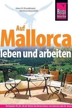Auf Mallorca leben und arbeiten von Grundmann,  Hans R, Ihnenfeldt,  Hartmut