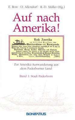 Auf nach Amerika!. Beiträge zur Amerika-Auswanderung des 19. Jahrhunderts… / Auf nach Amerika!. Beiträge zur Amerika-Auswanderung des 19. Jahrhunderts… von Allendorf,  Otmar, Müller,  Rolf D, Rost,  Ellen