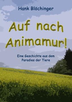 Auf nach Animamur! von Blöchinger,  Hank