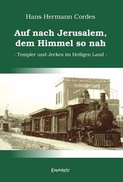 Auf nach Jerusalem, dem Himmel so nah von Cordes,  Hans Hermann