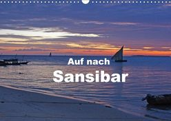 Auf nach Sansibar (Wandkalender 2018 DIN A3 quer) von Blass,  Bettina