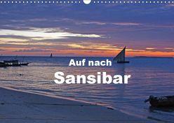 Auf nach Sansibar (Wandkalender 2019 DIN A3 quer) von Blass,  Bettina