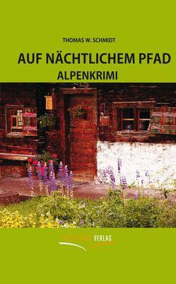 Auf nächtlichem Pfad von Schmidt,  Thomas W.