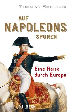 Auf Napoleons Spuren von Schuler,  Thomas