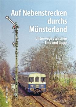 Auf Nebenstrecken durchs Münsterland von Riedel,  Christoph