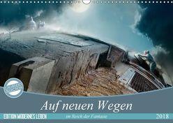 Auf neuen Wegen im Reich der Fantasie (Wandkalender 2018 DIN A3 quer) von Kuckenberg-Wagner,  Brigitte