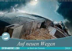 Auf neuen Wegen im Reich der Fantasie (Wandkalender 2019 DIN A3 quer) von Kuckenberg-Wagner,  Brigitte