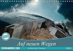Auf neuen Wegen im Reich der Fantasie (Wandkalender 2019 DIN A4 quer) von Kuckenberg-Wagner,  Brigitte