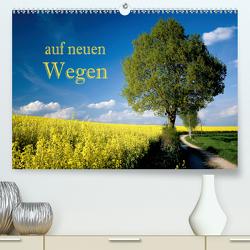 Auf neuen Wegen (Premium, hochwertiger DIN A2 Wandkalender 2020, Kunstdruck in Hochglanz) von Pfleger,  Hans