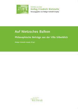Auf Nietzsches Balkon von Schmidt-Grépály,  Rüdiger