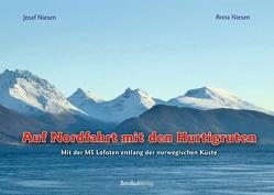 Auf Nordfahrt mit den Hurtigruten von Niesen,  Anna, Niesen,  Josef