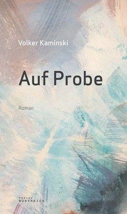 Auf Probe von Kaminski,  Volker