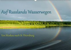 Auf Russlands Wasserwegen (Wandkalender 2019 DIN A2 quer) von Sahlender,  Andreas