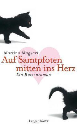 Auf Samtpfoten mitten ins Herz von Magyari,  Martina