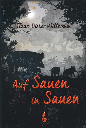 Auf Sauen in Sauen von Willkomm,  Hans Dieter