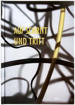 AUF SCHRITT UND TRITT von Ammann,  Nuë, Gomringer,  Nora, Keller,  Bernhard Jott, Rauterberg,  Hanno