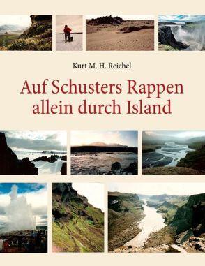 Auf Schusters Rappen allein durch Island von Reichel,  Kurt M
