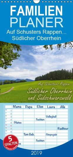Auf Schusters Rappen… Südlicher Oberrhein und Südschwarzwald – Familienplaner hoch (Wandkalender 2019 , 21 cm x 45 cm, hoch) von Sobottka,  Joerg