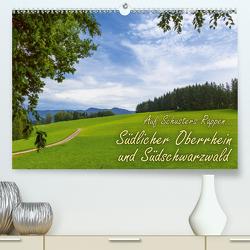 Auf Schusters Rappen… Südlicher Oberrhein und Südschwarzwald (Premium, hochwertiger DIN A2 Wandkalender 2021, Kunstdruck in Hochglanz) von Sobottka,  Joerg