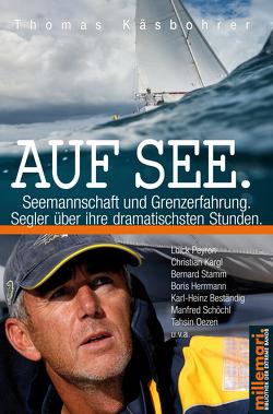 Auf See. Seemannschaft und Grenzerfahrung. von Käsbohrer ,  Thomas