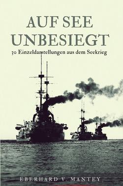 Auf See unbesiegt von Mantey,  Eberhard von