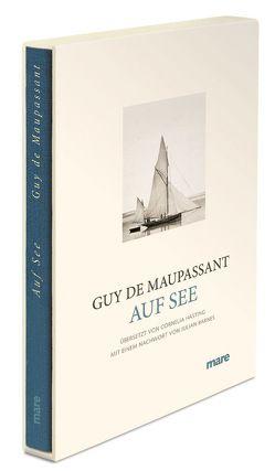 Auf See von Barnes,  Julian, Hasting,  Cornelia, Maupassant,  Guy de