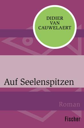 Auf Seelenspitzen von Cauwelaert,  Didier van, Heinemann,  Doris