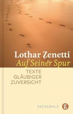 Auf Seiner Spur von Zenetti,  Lothar