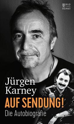 Auf Sendung! von Karney,  Jürgen
