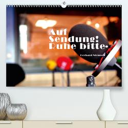 Auf Sendung! Ruhe bitte. (Premium, hochwertiger DIN A2 Wandkalender 2021, Kunstdruck in Hochglanz) von Niemsch,  Gerhard