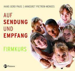 Auf Sendung und Empfang – Firmkurs von Paus,  Hans G, Pietron-Menges,  Annegret