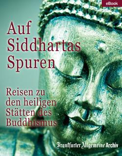 Auf Siddhartas Spuren von Frankfurter Allgemeine Archiv, Trötscher,  Hans Peter