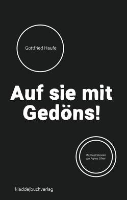 Auf sie mit Gedöns! von Haufe,  Gottfried, Ofner,  Agnes
