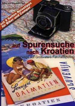 auf Spurensuche nach Kroatien von Pauli,  Arthur, Pauli,  Elisabeth