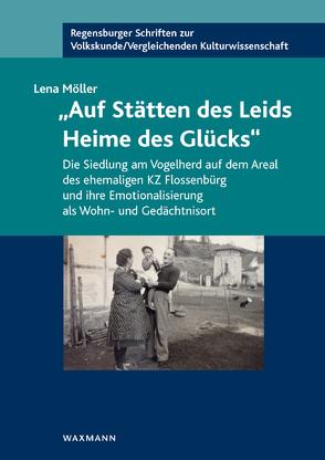 """""""Auf Stätten des Leids Heime des Glücks"""" von Möller,  Lena"""