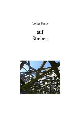 auf Streben von Bunse,  Volker
