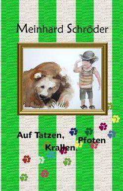 Auf Tatzen, Krallen, Pfoten von Schröder,  Meinhard